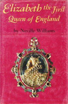 Elizabeth the First, Queen of England by Neville Williams, http://www.amazon.com/dp/B0006BU6PM/ref=cm_sw_r_pi_dp_XNk7pb1R5CRKP