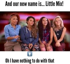 Didn't like it Little Mix Funny, New Names