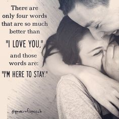 Im here to stay love love quotes quotes quote i love you girl quotes here to stay
