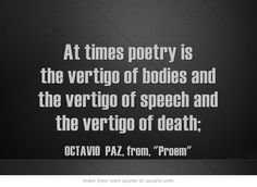 OCTAVIO  PAZ... for real, brother.