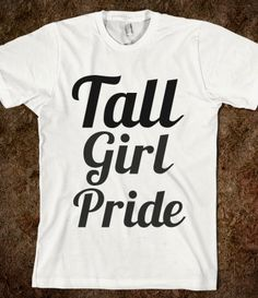 tall girl pride - could someone PLEASE get me this??