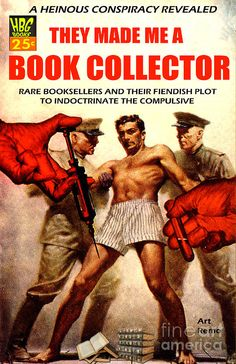 Those subversive booksellers ruined me in such a fantastic way. They made me a book collector!