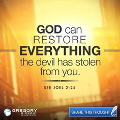 God can restore everything the devil has stolen from you. Yes He can! Restore, refresh, and make better than ever!