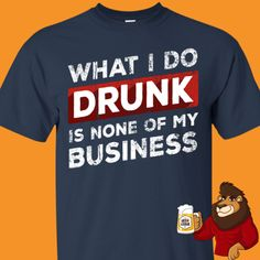 Beer Shirts, Cool Shirts, Tshirt Business, Day Drinking, Beer Humor, Shirt Ideas, Liquor, Tees, Funny