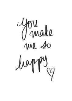 "Love Quotes Ideas : ""You Make Me so Happy"" - Quotes Sayings Cute Quotes, Words Quotes, Wise Words, Qoutes, Sayings, Motivational Quotes, Inspirational Quotes, Love You, My Love"
