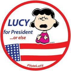 Snoopy ❤ Lucy for President!