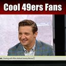 And dude is from Modesto Ca, takes him Mom to all his movie premiers in Modesto, and is one of my fave AVENGERS! HAWKEYE! Wait, one more thing Jeremy like you, and me loves him some #49ers!!