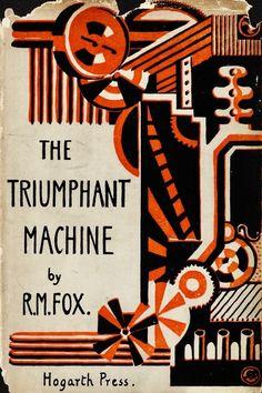 R. M. Fox, The triumphant machine, Hogarth Press, 1928.