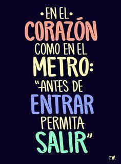 """En el corazón como en el metro: """"Antes de entrar permita salir"""" #Citas #Frases @Candidman"""