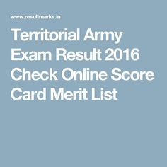 Territorial Army Exam Result 2016 Check Online Score Card Merit List