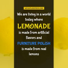 Lemonade and Furniture Polish - Something to think about Quotes