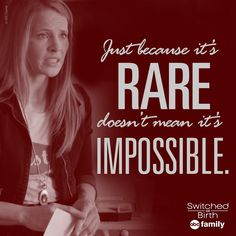 """Just because it's rare doesn't mean it's impossible."" - Daphne 