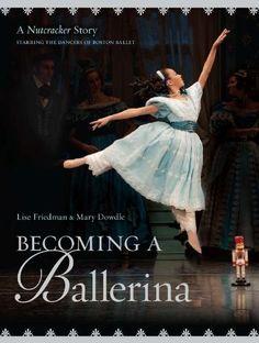 Becoming a Ballerina: A Nutcracker Story on www.amightygirl.com