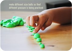 Theraputty: make balls of different sizes for children to smash. Different sizes helps them practice different pressure.