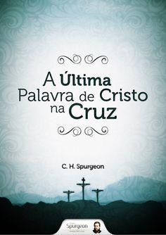 Ebook ultima palavra_cristo_cruz_spurgeon by Roseane de Jesus via slideshare