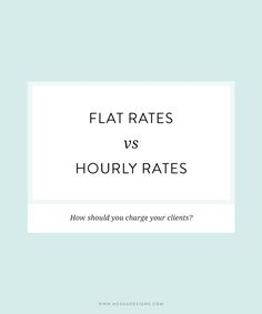 Pricing your services & products can be super tough, I know. But before  even thinking of the numbers, you need to decide whether you want to go  with flat rates of hourly rates.  Flat rates  Pros: flat rates are easy to understand and refer to, they cut time  discussing pricing with clients, and clients prefer flat rates.  Cons: designers can get caught out and end up with more hours work than  they charged for.  Hourly rates  Pros: you rarely have to work an hour that you aren't paid for…