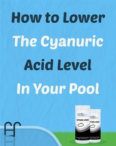How to Lower The Cyanuric Acid Level In Your Pool Swimming Pool Maintenance, Pool Images, Pool Care, Pool Chemicals, Pool Accessories, Pool Supplies, Pool Cleaning, Pool Landscaping, Aquariums