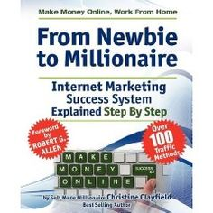 b6a704bd3b4 Make Money Online. Work From Home. From Newbie To Millionaire. An Internet  Marketing