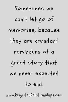 Sometimes we can't let go of memories because they are constant reminders of a great story that we never expected to end. Lonely Quotes, Ex Quotes, Heartbreak Quotes, Hurt Quotes, Heartbroken Quotes, Divorce Quotes, Qoutes, Life Quotes, In Loving Memory Quotes