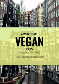 Vegan hotspots of Amsterdam! Top restaurants, cafes, and fine dining eateries in this lovely city in the Netherlands. Europe Travel Guide, Travel Guides, Travel Tips, Restaurant Amsterdam, Veggie Hotels, Amsterdam Vegan, Netherlands Food, Vegan Cafe, Reisen In Europa