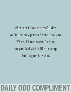 Super Funny Quotes For Boyfriend Daily Odd Compliments Ideas Daily Odd, Daily Funny, Quotes To Live By, Me Quotes, Funny Quotes, Qoutes, Daily Quotes, Quotations, Husband Quotes