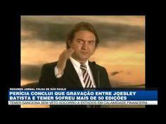 PERÍCIA COMPROVA FRAUDE NO ÁUDIO GRAVADO DE JOESLEY BATISTA COM MICHEL T...