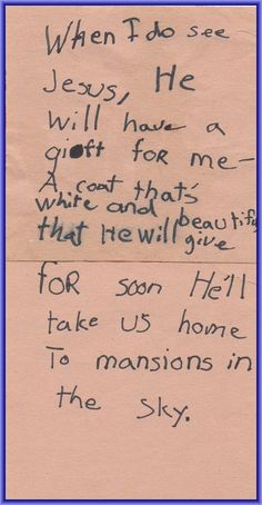 Valerie wrote this on a sticky note when she was 7 years old.  She loved her coats and Jesus!