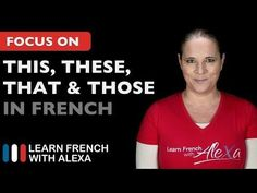 (1084) How to say THIS, THAT, THESE & THOSE in French - YouTube #howtolearnfrench