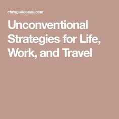 Unconventional Strategies for Life, Work, and Travel
