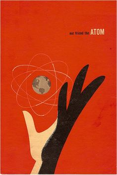 """Our Friend the Atom"" a gorgeous book cover from the 1950s. David Ng states,""Walt Disney Productions published a book in 1956 titled, Our Friend the Atom. A television episode of Disneyland aired in 1957 under the same name and can be found on the DVD set Tomorrowland: Disney in Space and Beyond."" via Popperfont"