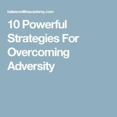10 Powerful Strategies For Overcoming Adversity