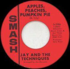 Apples, Peaches, Pumpkin Pie - Jay And The Techniques Vinyl Record Art, Vinyl Records, Vinyl Junkies, Fun Songs, Rock Of Ages, Transistor Radio, Music Charts, Famous Singers, Oldies But Goodies