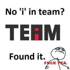 No i in team huh... I knew someone would find it ;)