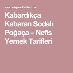 Kabardıkça Kabaran Sodalı Poğaça – Nefis Yemek Tarifleri Starbucks, Muffin, Food And Drink, Om, Cupcake, Mandala, Kitchen, Pink, Crafts