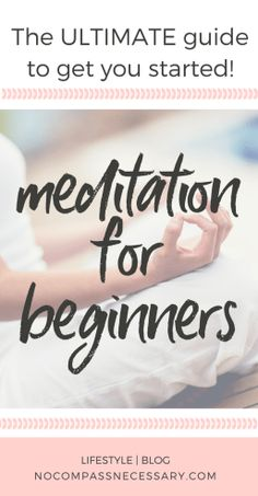 Easy how-to meditation guide for beginners that helps with mindfulness, anxiety, and stress! nocompassnecessary.com