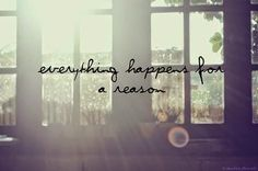 Everything happens for a reason. These are the words I have always and will always live by. The Words, Life Quotes Love, Quotes To Live By, Style Quotes, Faith Quotes, Girl Quotes, Wisdom Quotes, Words Quotes, Sayings