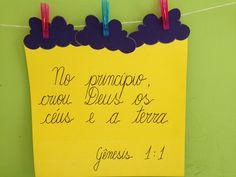 No princípio, criou Deus os céus e a terra. Genesis1:1