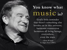 Robin Williams quote about music ♚❥❣ @EstellaSeraphim ❣❥♚