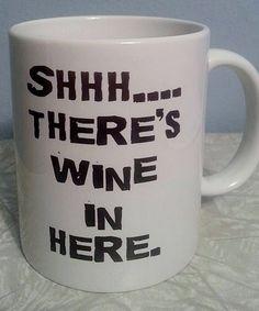 'Shhh... There's Wine in Here' mug // Ha!