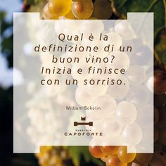 """""""Qual è la definizione di un buon vino? Inizia e finisce con un sorriso."""" (William Sokolin) #MasseriaCapoforte #Salento #ParolediVino #citazioni"""