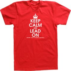 keep calm and lead on student council crown @Sandra Nelmida This should be our StuCo shirt design :)