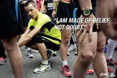 I am made of belief not doubt. #betteryourbest