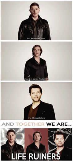 LOL! How many lives have they ruined?!?!?!   ~Mama Winchester/Melissa |  Jensen Ackles,   Jared Padalecki,  Misha Collins |