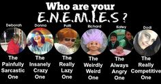 Who needs friends, when you have enemies like these? All our friends are enemies in disguise. And aren