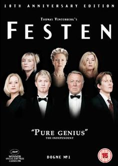 Festen! Great movie from the co-creator of Dogme95 with Lars Von Trier,  Thomas Vinterberg