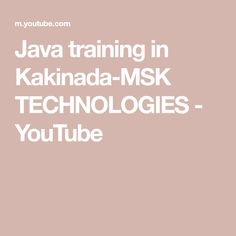 Java training in Kakinada-MSK TECHNOLOGIES - YouTube Java, Training, Technology, Motivation, Youtube, Tech, Work Outs, Tecnologia, Excercise