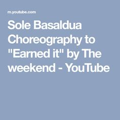 "Sole Basaldua Choreography to ""Earned it"" by The weekend - YouTube"