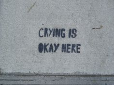 Why it's okay to cry
