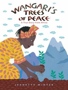 """From the author of """"The Librarian of Basra"""" comes a picture book based on the true story of Wangari Maathai, an environmental and political activist in Kenya and winner of the Nobel Peace Prize in 2004 who sets out to replenish her country's forests. African Culture, African Art, Women In History, Black History, Biographies, Book Lists, Kenya, Tanzania, True Stories"""