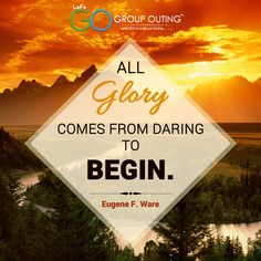 Quote of the day #GroupOuting #GoGroupOuting